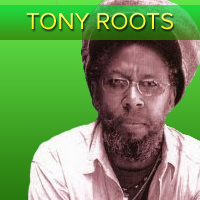 Tony Roots is a classic Rastafarian Reggae Artist with a catalog of songs representing his devout faith.